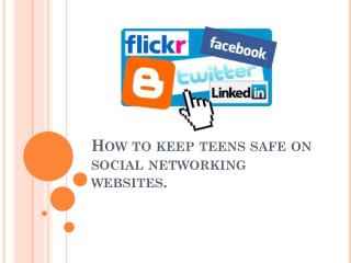 How to keep teens safe on social networking websites .