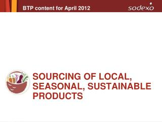 Sourcing of local, Seasonal, sustainable Products