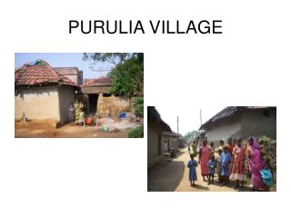 PURULIA VILLAGE