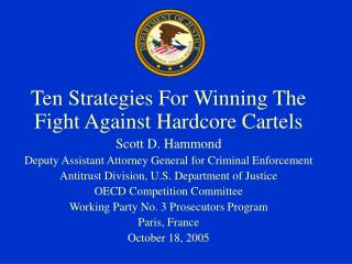 Ten Strategies For Winning The Fight Against Hardcore Cartels Scott D. Hammond