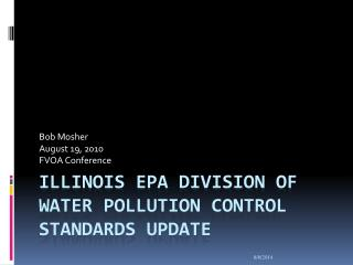 Illinois EPA Division of Water Pollution Control Standards Update