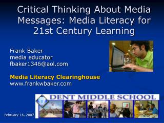 Critical Thinking About Media Messages:�Media Literacy for  21st Century Learning