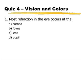 Quiz 4 – Vision and Colors