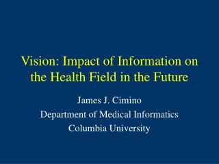Vision: Impact of Information on the Health Field in the Future