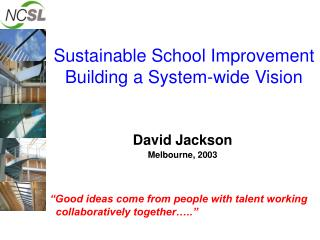 Sustainable School Improvement Building a System-wide Vision