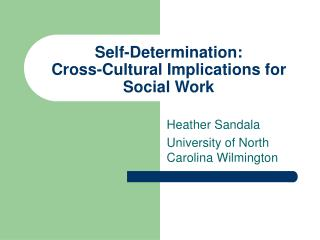 Self-Determination:  Cross-Cultural Implications for Social Work