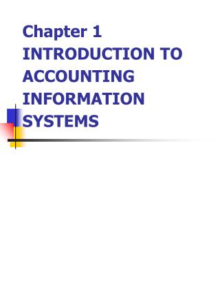 Chapter 1  INTRODUCTION TO ACCOUNTING INFORMATION SYSTEMS