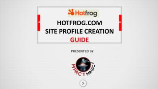 HOTFROG.COM SITE  PROFILE CREATION  GUIDE