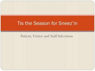 Tis the Season for Sneez'in