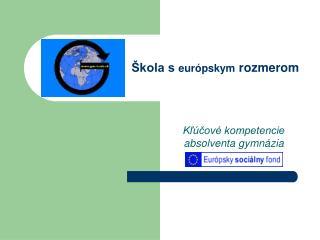 Škola s  európskym  rozmerom