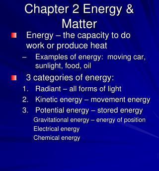 Chapter 2 Energy & Matter