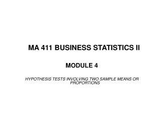 MA 411 BUSINESS STATISTICS II
