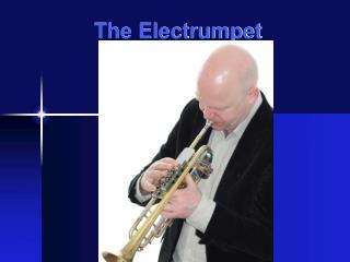 The Electrumpet