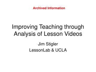 Improving Teaching through Analysis of Lesson Videos