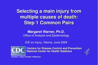 Selecting a main injury from multiple causes of death:  Step 1 Common Pairs