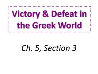 Victory & Defeat in the Greek World