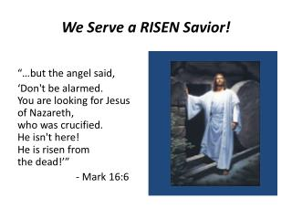 We Serve a RISEN Savior!