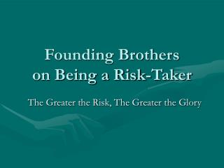 Founding Brothers on Being a Risk-Taker