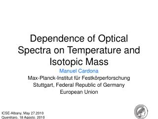Dependence of Optical Spectra on Temperature and Isotopic Mass