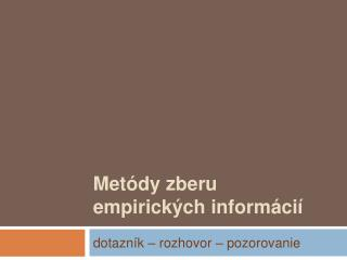 Metódy zberu empirických informácií