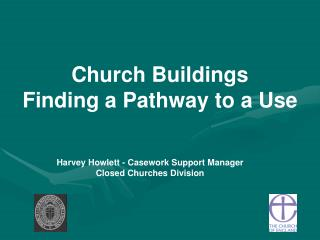 Church Buildings Finding a Pathway to a Use