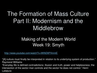 The Formation of Mass Culture Part II: Modernism and the Middlebrow