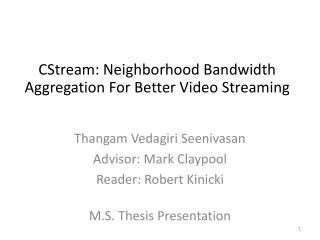 CStream: Neighborhood Bandwidth  Aggregation For Better Video Streaming