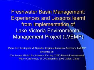 Paper By Christopher M. Nyirabu, Regional Executive Secretary, LVEMP presented at: