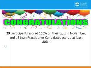 29 participants scored 100% on their quiz in November,