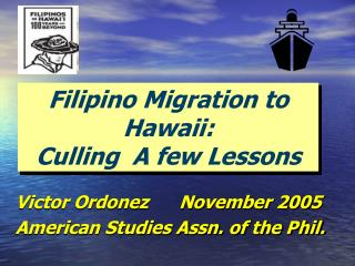 Filipino Migration to Hawaii:   Culling  A few Lessons