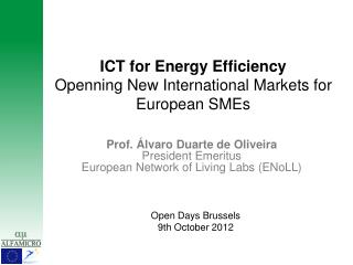 Prof. Álvaro Duarte de  Oliveira President Emeritus European Network of Living Labs (ENoLL)