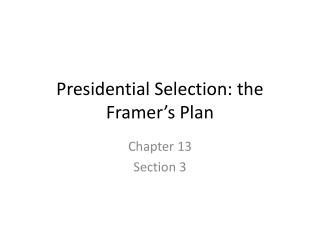 Presidential Selection: the Framer's Plan