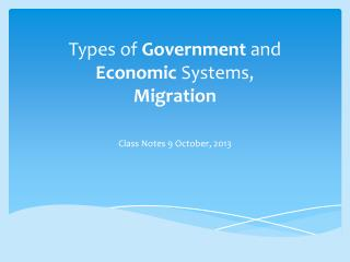 Types of  Government  and  Economic  Systems, Migration