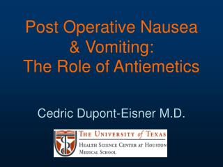 Post Operative Nausea  Vomiting:  The Role of Antiemetics