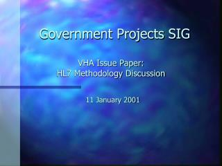 VHA Issue Paper:   HL7 Methodology Discussion