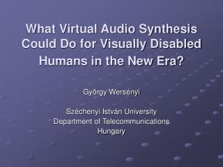 What Virtual Audio Synthesis Could Do for Visually Disabled Humans in the New Era?