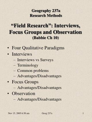 Field Research : Interviews, Focus Groups and Observation Babbie Ch 10