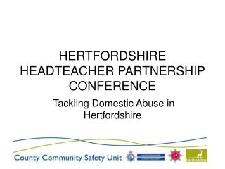 HERTFORDSHIRE HEADTEACHER PARTNERSHIP CONFERENCE