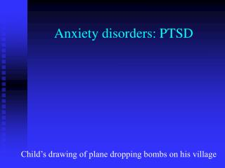 Anxiety disorders: PTSD