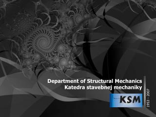 Department of Structural Mechanics Katedra stavebnej mechaniky