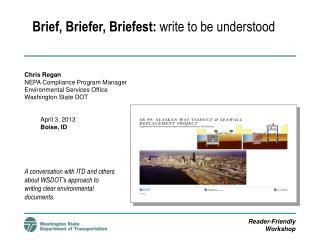 Brief, Briefer, Briefest:  write to be understood
