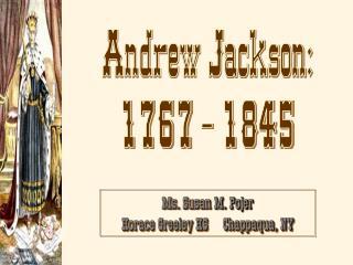 Andrew Jackson: 1767 - 1845