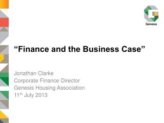 """Finance and the Business Case"""