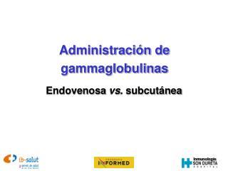 Administraci�n de gammaglobulinas