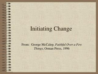 Initiating Change