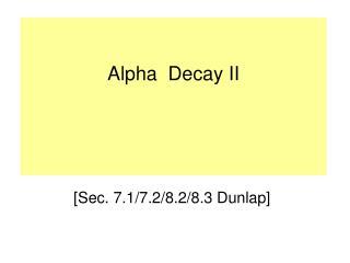 Alpha  Decay II