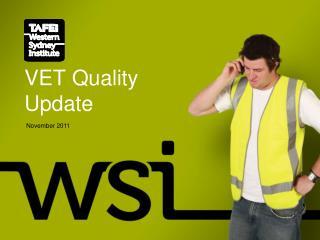 VET Quality Update