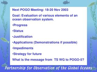 Next POGO Meeting: 18-20 Nov 2003