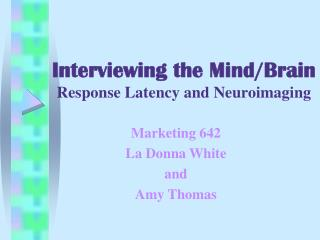 Interviewing the Mind/Brain Response Latency and Neuroimaging