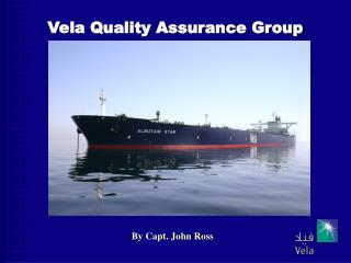 Vela Quality Assurance Group